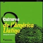 Cultures d'Amèrica Llatina: Bibliografia Selectiva ÉS UN CATÀLEG DE LLIBRES