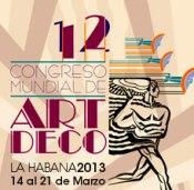 XII Congreso Mundial del Art Decó, del 14 al 21 de marzo. La Habana