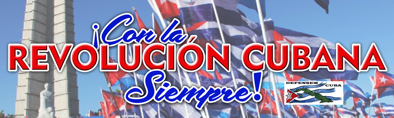 Con la Revolución Cubana Siempre